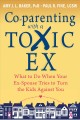 Go to record Co-parenting with a toxic ex : what to do when your ex-spo...