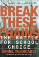 Go to record Break these chains : the battle for school choice