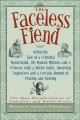 Go to record The Faceless Fiend : being the tale of a criminal mastermi...