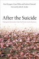 Go to record After the suicide : helping the bereaved to find a path fr...