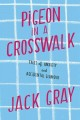 Go to record Pigeon in a crosswalk : tales of anxiety and accidental gl...