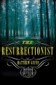 Go to record The resurrectionist : a novel
