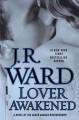 Go to record Lover awakened : a novel of the Black Dagger Brotherhood