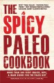 Go to record The spicy Paleo cookbook : more than 200 fiery snacks, dip...