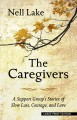 Go to record The caregivers : a support group's stories of slow loss, c...