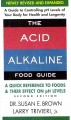 Go to record The acid alkaline food guide : a quick reference to foods ...