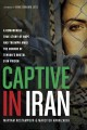 Go to record Captive in Iran : a remarkable true story of hope and triu...