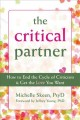 Go to record The critical partner : how to end the cycle of criticism a...