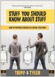 Go to record Stuff you should know about stuff : how to properly behave...