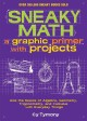 Go to record Sneaky math : a graphic primer with projects, ace the basi...
