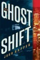 Go to record The ghost shift : a novel