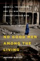 Go to record No good men among the living : America, the Taliban, and t...