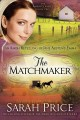 Go to record The matchmaker ; an Amish retelling of Jane Austen's Emma