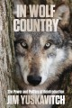 Go to record In wolf country : the power and politics of reintroduction