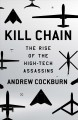 Go to record Kill chain : the rise of the high-tech assassins
