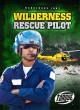Go to record Wilderness rescue pilot