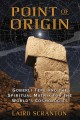 Go to record Point of origin : Gobekli Tepe and the spiritual matrix fo...