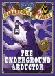 Go to record The underground abductor : an abolitionist tale