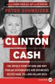Go to record Clinton cash : the untold story of how and why foreign gov...
