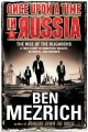 Go to record Once upon a time in Russia : the rise of the oligarchs--a ...