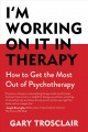 Go to record I'm working on it in therapy : how to get the most out of ...