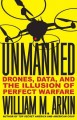 Go to record Unmanned : drones, data, and the illusion of perfect warfare