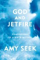 Go to record God and jetfire : confessions of a birth mother