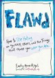 Go to record Flawd : how to stop hating on yourself, others, and the th...