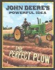 Go to record John Deere's powerful idea : the perfect plow