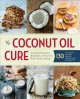 Go to record The coconut oil cure: essential recipes and remedies to he...