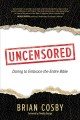 Go to record Uncensored : daring to embrace the entire bible