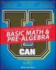 Go to record U can : Basic math & pre-algebra for dummies