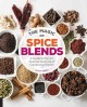 Go to record The magic of spice blends : a guide to the art, science, a...