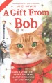 Go to record A gift from Bob : how a street cat helped one man learn th...