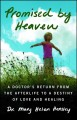 Go to record Promised by heaven : a doctor's return from the afterlife ...