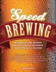 Go to record Speed brewing : techniques and recipes for fast-fermenting...
