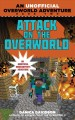 Go to record Attack on the overworld : an unofficial Minecraft gamer's ...