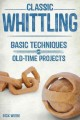 Go to record Classic whittling : basic techniques and old-time projects
