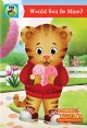 Go to record Daniel Tiger's neighborhood. Would you be mine?