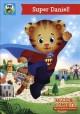 Go to record Daniel Tiger's neighborhood. Super Daniel!.