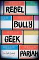 Go to record Rebel, bully, geek, pariah