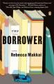 Go to record The borrower : [a novel]