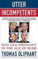 Go to record Utter incompetents : ego and ideology in the age of Bush
