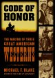 Go to record Code of honor : the making of three great American western...