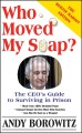 Go to record Who Moved My Soap? : The Ceo's Guide to Surviving in Prison.