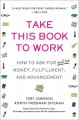 Go to record Take this book to work : how to ask for (and get) money, f...