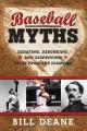 Go to record Baseball Myths : Debating, Debunking, and Disproving Tales...