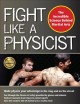 Go to record Fight Like a Physicist : The Incredible Science Behind Mar...