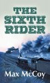 Go to record The sixth rider /LP: a novel of the Dalton gang