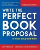 Go to record Write the perfect book proposal : 10 that sold and why